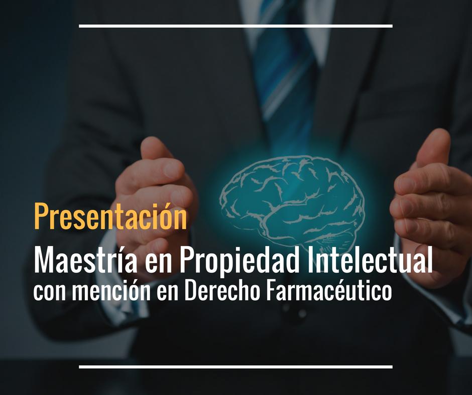 Presentación De La Maestría En Propiedad Intelectual Con Mención En Derecho Farmacéutico